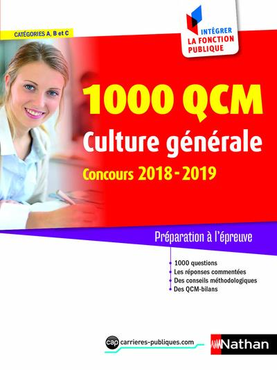 1 000 QCM DE CULTURE GENERALE N 28 - CATEGORIES A, B, C - INTEGRER LA FONCTION PUBLIQUE - 2018-2019  Nathan